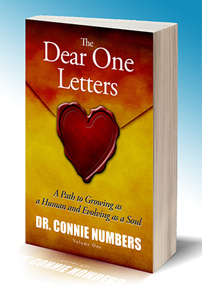 The Dear One Letters, written by Dr. Connie Numbers contains spiritual and psychological wisdom in the form of letters written from the soul.